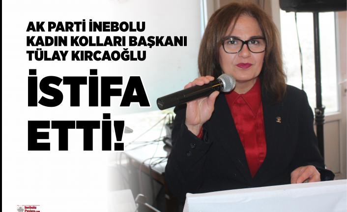 AK Parti İnebolu Kadın Kolları Başkanı Tülay Kırcaoğlu istifa etti