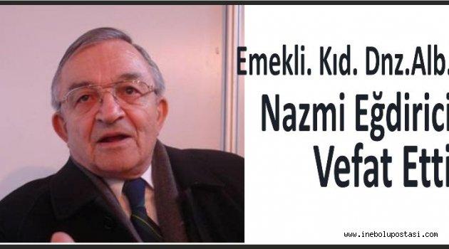 Em. Albay Nazmi Eğdirici Vefat Etti.
