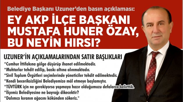 Ey! AKP İlçe Başkanı Mustafa Huner ÖZAY, bu neyin hırsı?