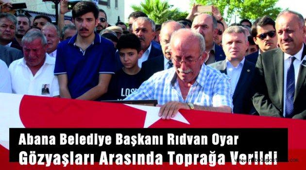 Kansere Yenik Düşen Abana Belediye Başkanı Rıdvan Oyar Toprağa Verildi