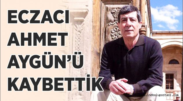 Eczacı Ahmet Aygün'ü kaybettik...