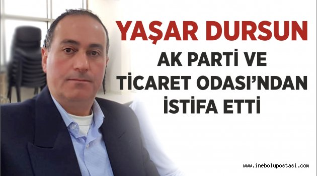 Yaşar Dursun'dan çifte istifa