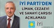 İYİ Parti'den Liman, Cezaevi ve Sanayi Çarşısı açıklaması