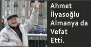 Ahmet İlyasoğlu Hayatını Kaybetti