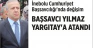 Başsavcı Erkan Yılmaz Yargıtay'a atandı