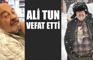 ALİ TUN'U KAYBETTİK...