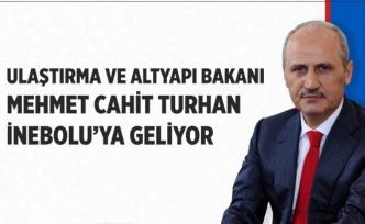 BAKAN TURHAN İNEBOLU'YA GELİYOR