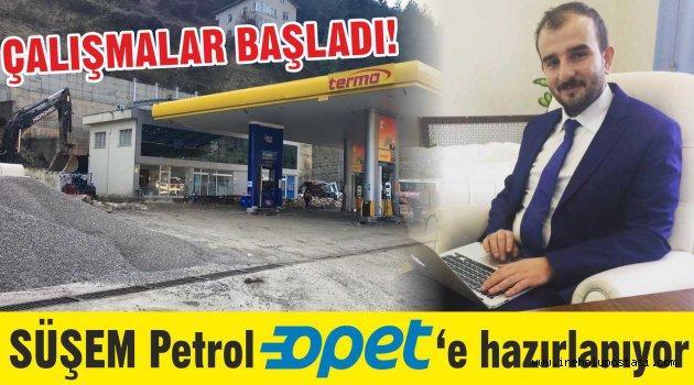SÜŞEM Petrol OPET'e hazırlanıyor