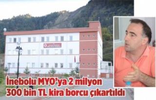 İnebolu MYO'ya 2 milyon 300 bin TL kira borcu çıkartıldı