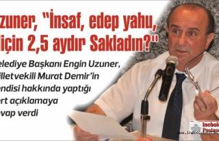 Başkan Uzuner'den Milletvekili Demir'e cevap...
